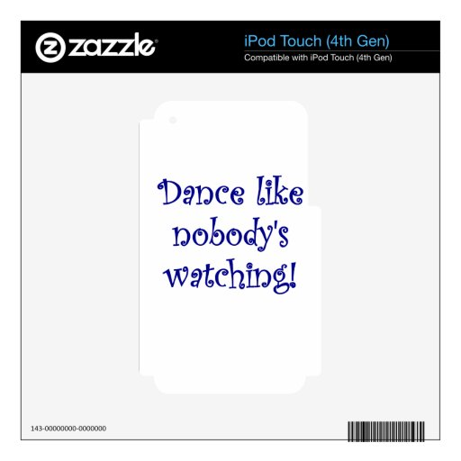 Dance like Nobodys Watching Decal For iPod Touch 4G