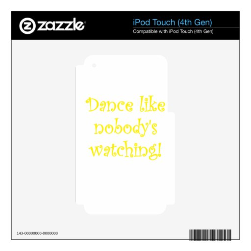 Dance like Nobodys Watching Decals For iPod Touch 4G