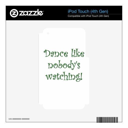 Dance like Nobodys Watching iPod Touch 4G Skin