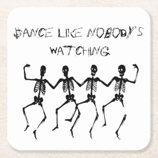 Dance Like Nobody's Watching Square Paper Coaster