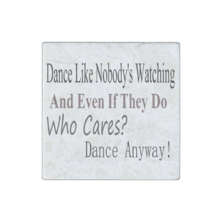 Dance Like Nobody's Watching Stone Magnet