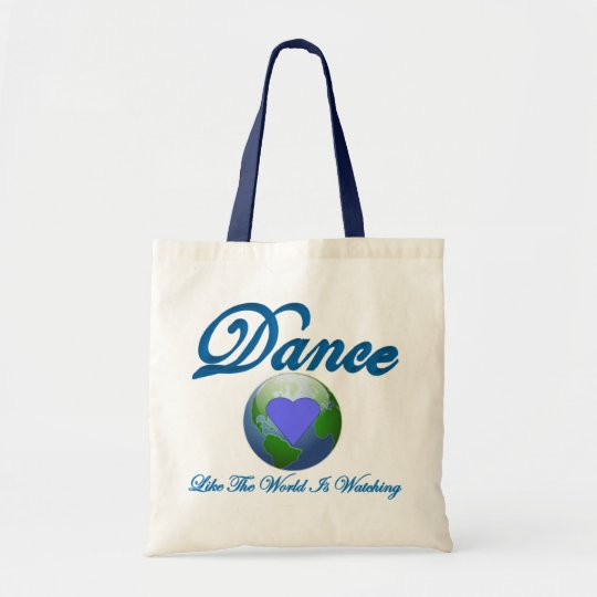 Dance Like The World Is Watching Tote Bag
