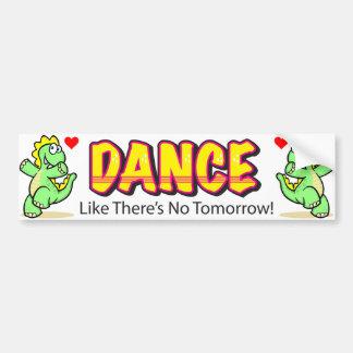 Dance Like There's No Tomorrow Bumper Sticker Car Bumper Sticker