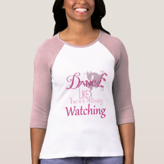 DANCE Like There's NoBody Watching GOAT T-Shirt
