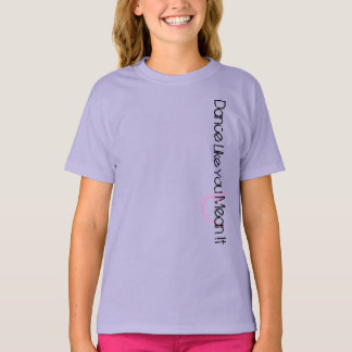 Dance Like You Mean It - Lavender T-Shirt