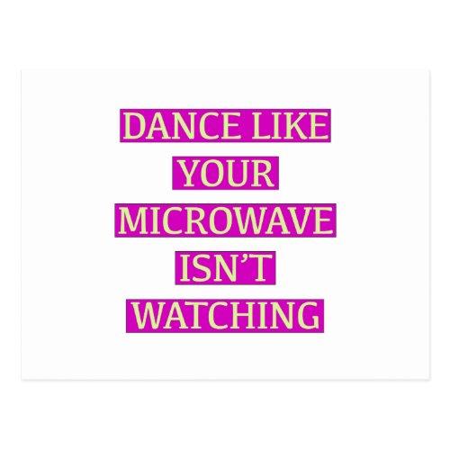 Dance Like Your Microwave Isnt Watching Postcard