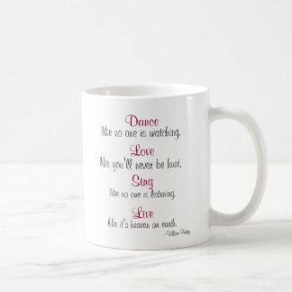 Dance, Love, Sing, Live... Classic White Coffee Mug