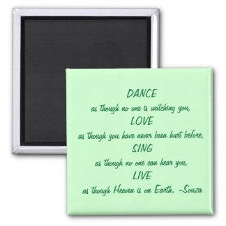 dance - love - sing - live fridge magnet