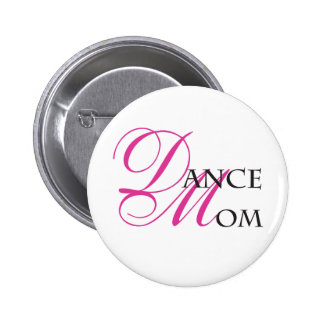 Dance Mom 01 Pinback Button