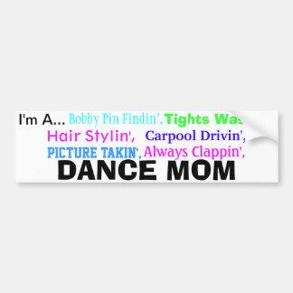 Dance Mom Bumper Sticker. Car Bumper Sticker