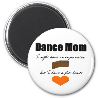 Dance Mom - Empty Hearts, Full Wallet Magnet