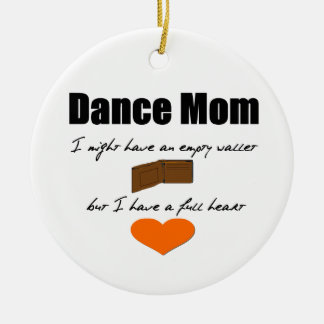 Dance Mom - Empty Hearts, Full Wallet One-Sided Ceramic Ornament