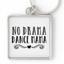 Dance Mom No Drama Mama square Keychain