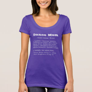 Dance Mom (white font for dark shirts) T-Shirt