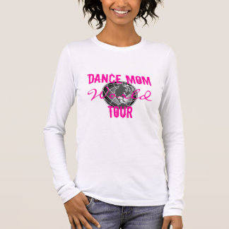 Dance Mom World Tour with back details Long Sleeve T-Shirt