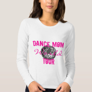 Dance Mom World Tour with back details Tshirts