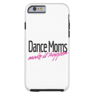 Dance Moms Make It Happen Phone Case