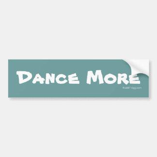 DANCE MORE Bumper Sticker Car Bumper Sticker