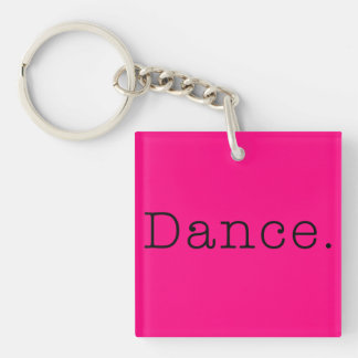 Dance. Neon Hot Pink Dance Quote Template Single-Sided Square Acrylic Keychain