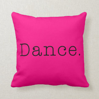 Dance. Neon Hot Pink Dance Quote Template Pillows