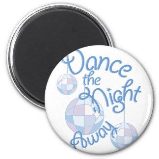 Dance Night Away Magnet