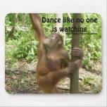 Dance Orangutan Famous Quote Mouse Pad