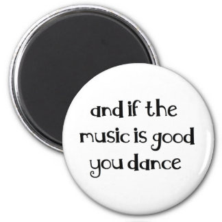 Dance quote 2 inch round magnet