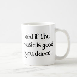 Dance quote coffee mug