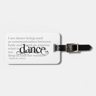 Dance Quote Luggage Tag