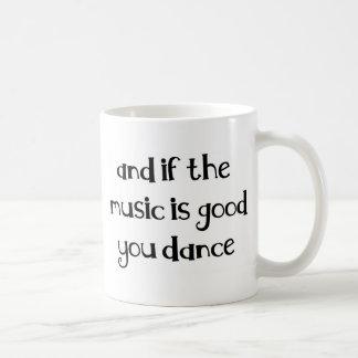 Dance quote classic white coffee mug