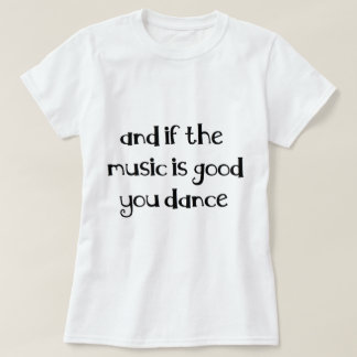 Dance quote shirt