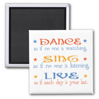 Dance Sing Live 2 Inch Square Magnet