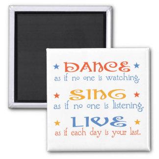 Dance Sing Live Magnet