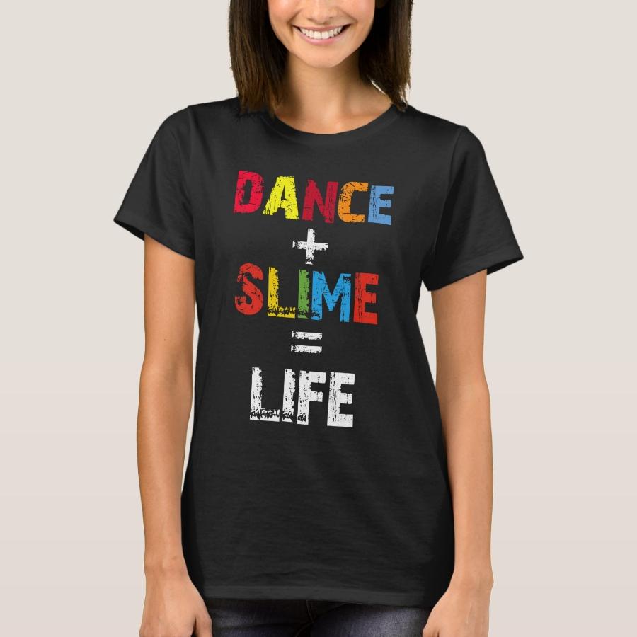 Dance Slime Life, Dancer Gift, Slime Queen Gift, T-Shirt - Best Selling Long-Sleeve Street Fashion Shirt Designs