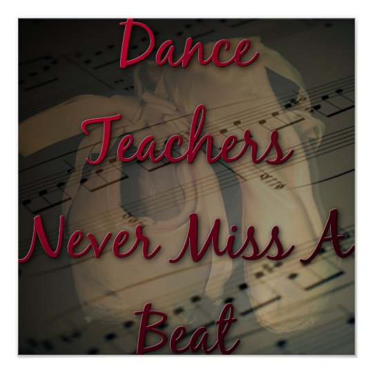 Dance Teachers Never Miss a Beat Poster