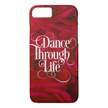 Dance Through Life Iphone 7 Case by eBrushDesign at Zazzle