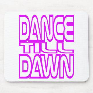 Dance Till Dawn Mouse Pad