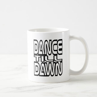 Dance Till Dawn Mugs