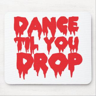 Dance till you drop mouse pads