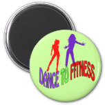 Dance to Fitness Refrigerator Magnet
