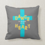 Dance to the Beat of His Heart Christian Throw Pillow