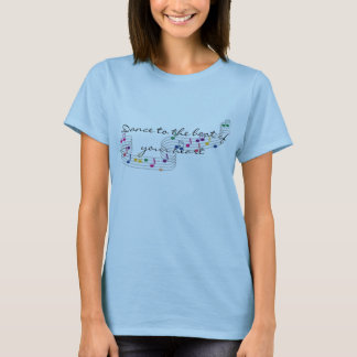 Dance to the beat of your heart T-Shirt