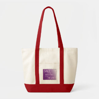 Dance to the Rhythm in Your Heart. Dancer For Life Tote Bag