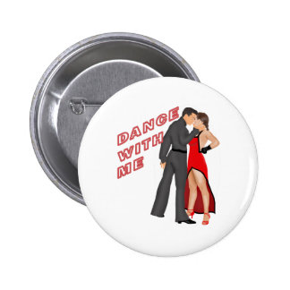 Dance With Me Pinback Button