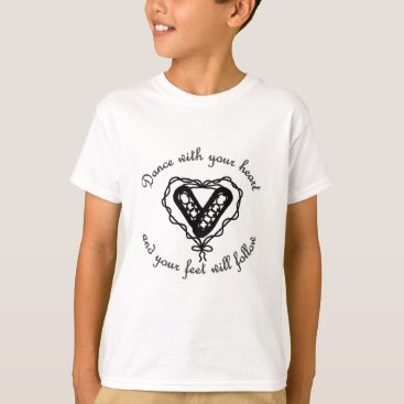 Valentines Themed Dance with your heart... T-Shirt