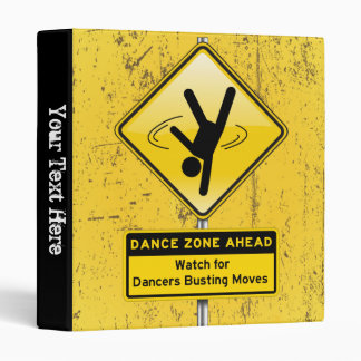 Dance Zone Ahead-Watch for Dancers Busting Moves! Binder