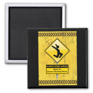 Dance Zone Ahead-Watch for Dancers Busting Moves! Fridge Magnet