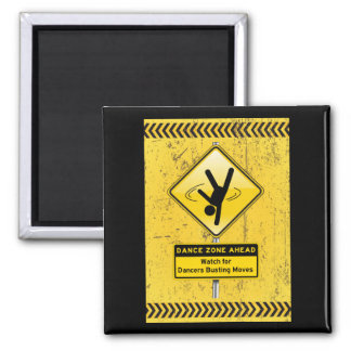 Dance Zone Ahead-Watch for Dancers Busting Moves! Refrigerator Magnets