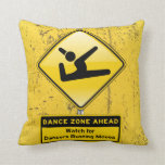 Dance Zone Ahead-Watch for Dancers Busting Moves! Throw Pillows