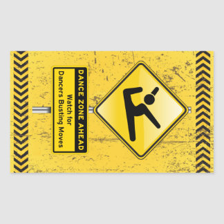 Dance Zone Ahead-Watch for Dancers Busting Moves! Rectangular Sticker